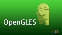 OpenGLES(Android2018版)